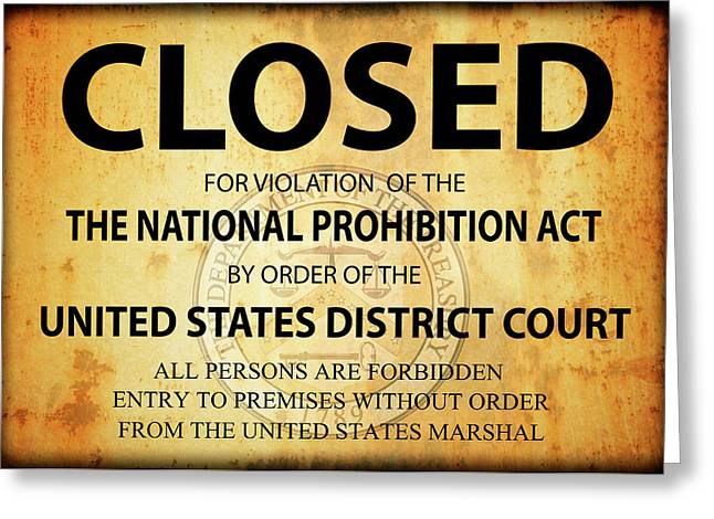 Prohibition Establishment Closed Sign Greeting Card by Daniel Hagerman