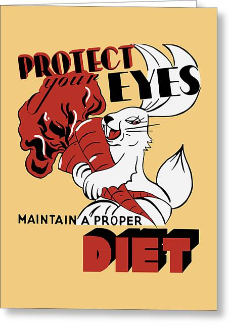 Proper Greeting Cards - Protect Your Eyes - Maintain A Proper Diet Greeting Card by War Is Hell Store