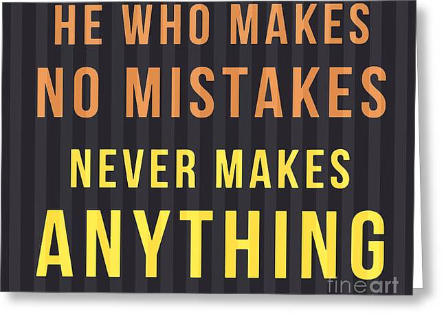 Mistake Greeting Cards - Proverb - He who makes no mistake Greeting Card by Pablo Franchi