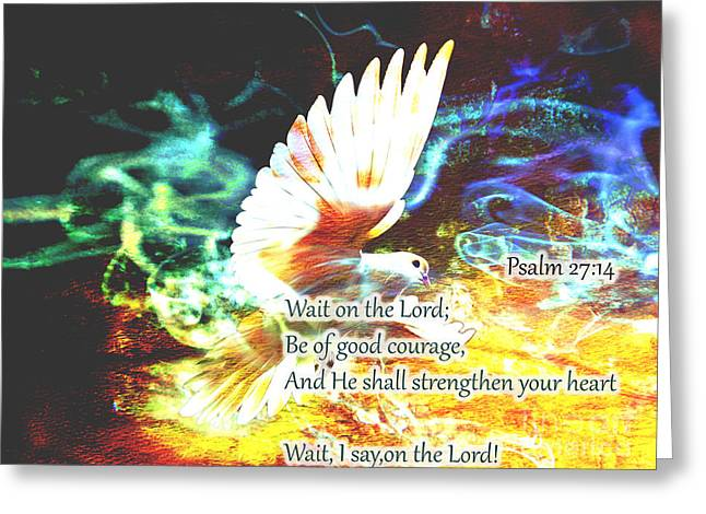 Psalms 27:14 Greeting Cards - Psalm 27 14 Greeting Card by Beverly Guilliams
