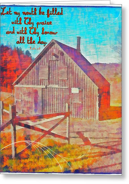 Sheds Greeting Cards - Psalm 71 8 Greeting Card by Michelle Greene Wheeler