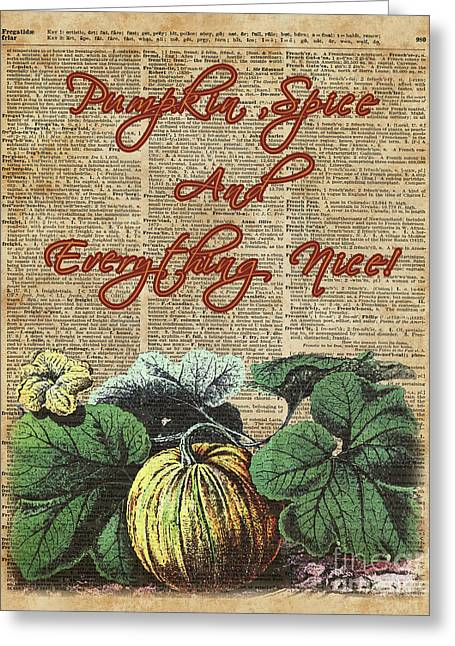 Pumpkin Spice And Everyting Nice Thanksgiving Dictionary Art  Greeting Card by Joanna Kuch