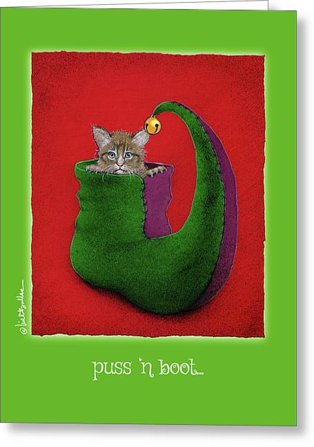 Puss 'n Boot... Greeting Card by Will Bullas
