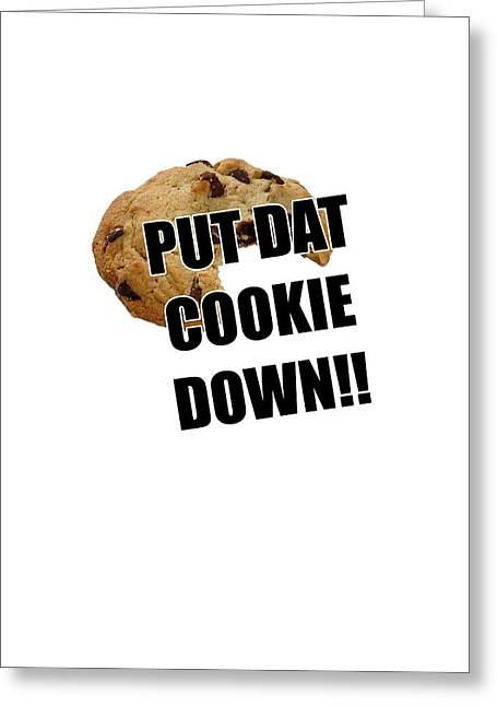 Selling Artwork Online Greeting Cards - Put dat cookie Down Greeting Card by Bleed Art