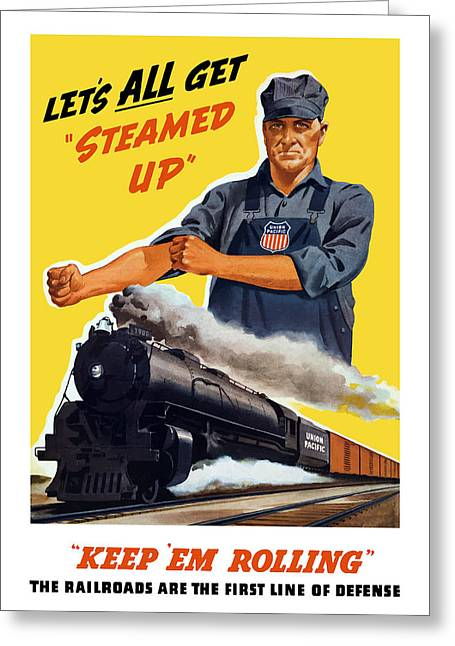 United States Propaganda Mixed Media Greeting Cards - Railroads Are The First Line Of Defense Greeting Card by War Is Hell Store