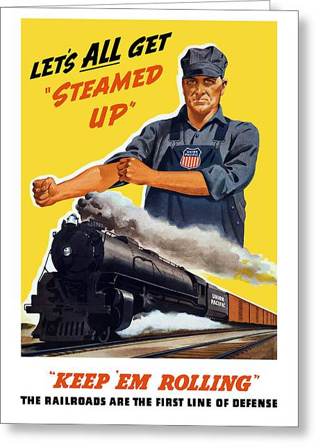 Engine Greeting Cards - Railroads Are The First Line Of Defense Greeting Card by War Is Hell Store
