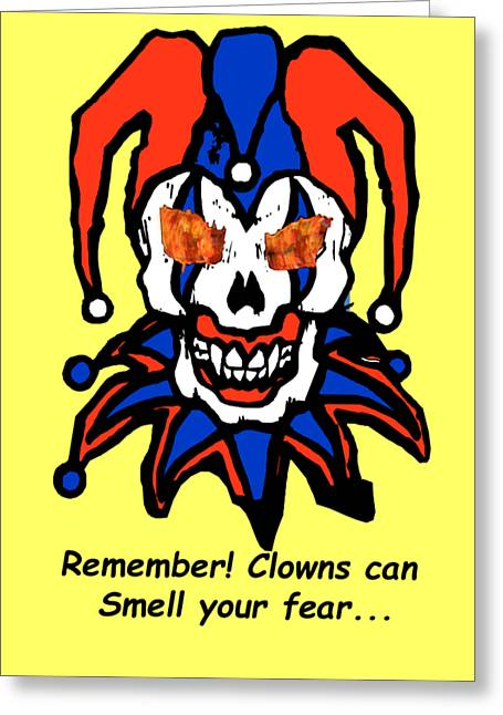 Recently Sold -  - Creepy Digital Greeting Cards - Remember Clowns can smell your fear Greeting Card by Jeff Folger
