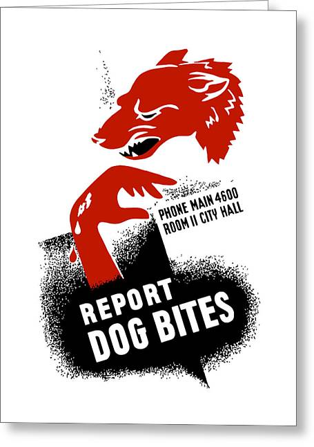 Bite Greeting Cards - Report Dog Bites - WPA Greeting Card by War Is Hell Store