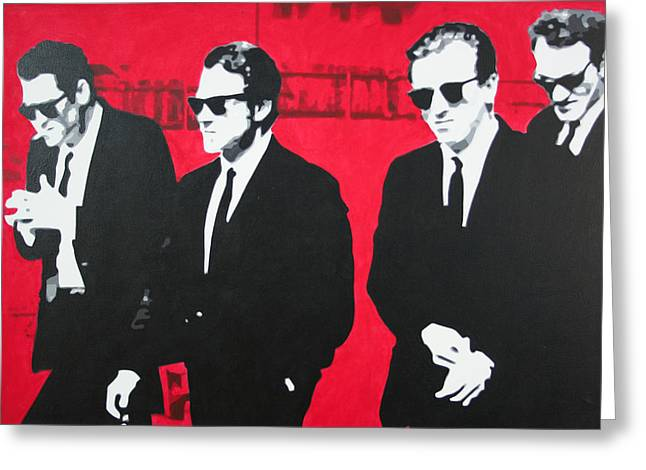 Reservoir Dogs Greeting Cards - Reservoir Dogs 2013 Greeting Card by Luis Ludzska
