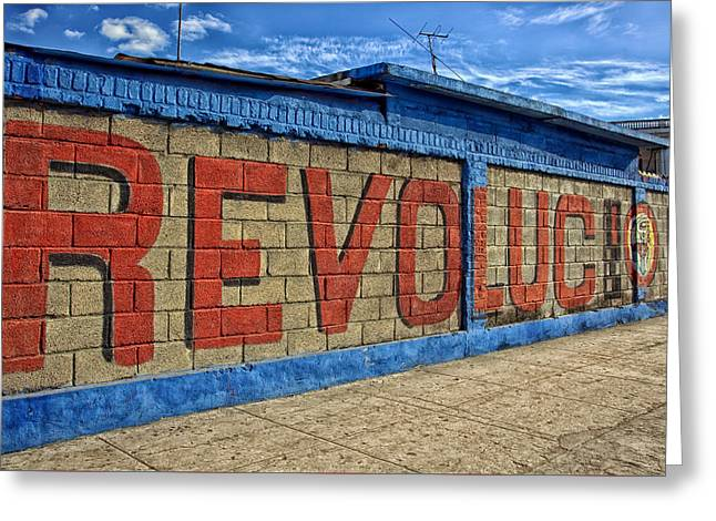 Long-lived Greeting Cards - Revolucion Greeting Card by Mountain Dreams