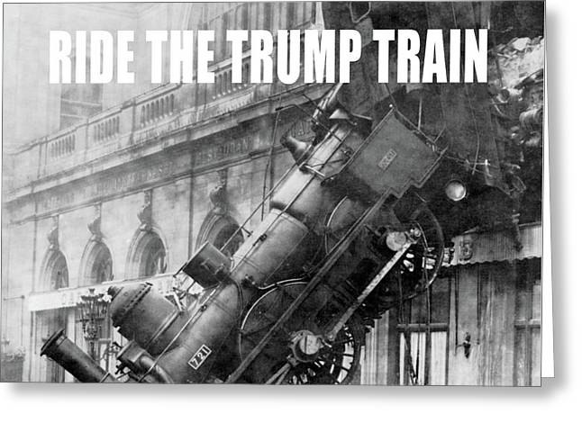 Ride The Trump Train Greeting Card by Edward Fielding