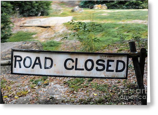 Road Closed Greeting Card by Gary Keesler