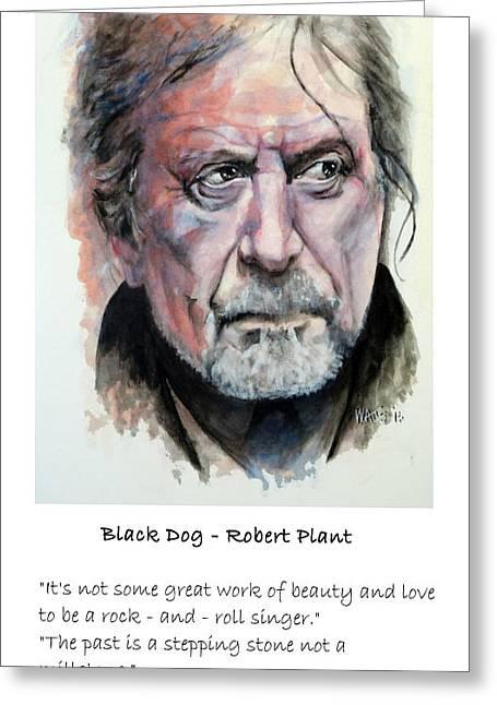 William Walts Greeting Cards - Robert Plant Quote Greeting Card by William Walts