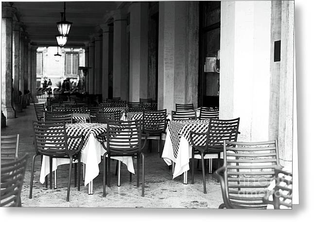 Italian Restaurant Greeting Cards - Roma Empty Tables Greeting Card by John Rizzuto