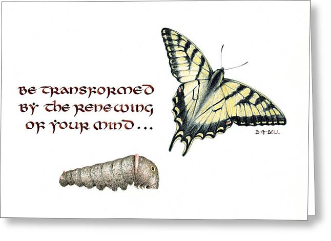 Betsy Bell Greeting Cards - Romans 12 Be Transformed Card Greeting Card by Betsy Gray