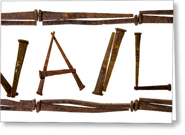 Texting Greeting Cards - Rusty Nail Picture with NAILS Text Greeting Card by Donald  Erickson