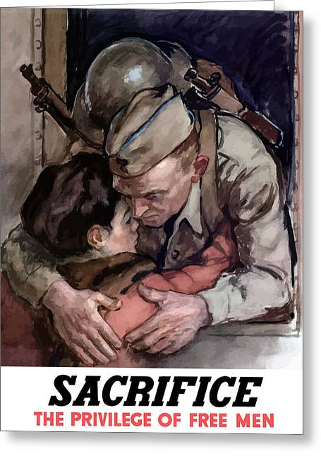 Soldiers Greeting Cards - Sacrifice The Privilege Of Free Men Greeting Card by War Is Hell Store