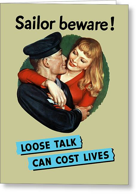 Sailor Beware - Loose Talk Can Cost Lives Greeting Card by War Is Hell Store