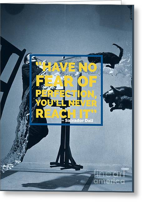 Salvador Dali Perfection Quote Greeting Card by Edward Fielding