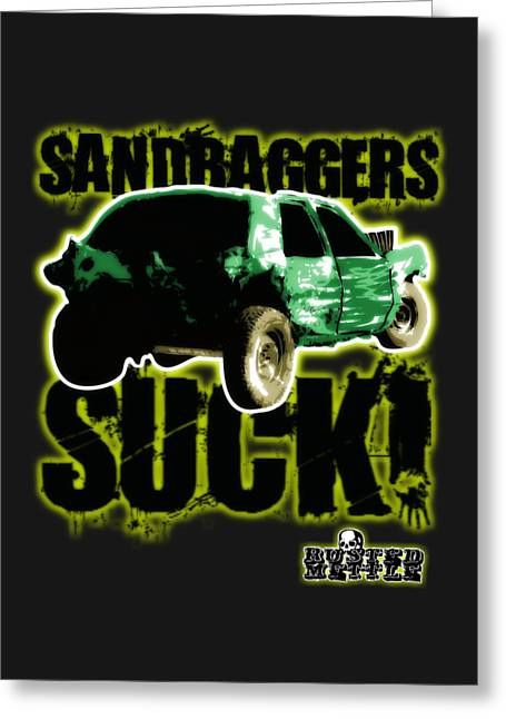 Sandbaggers Suck Greeting Card by George Randolph Miller
