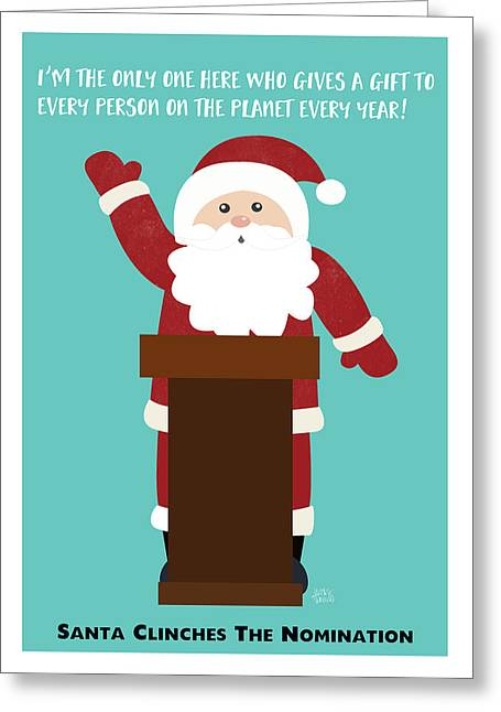 Santa Clinches The Nomination- Art By Linda Woods Greeting Card by Linda Woods
