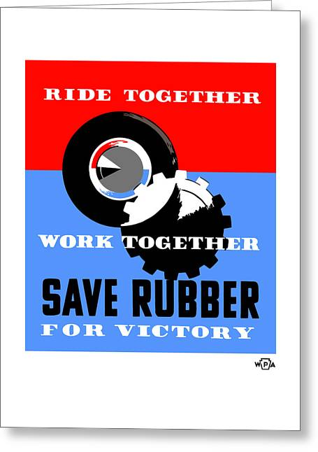 Conservation Greeting Cards - Save Rubber For Victory - WPA Greeting Card by War Is Hell Store