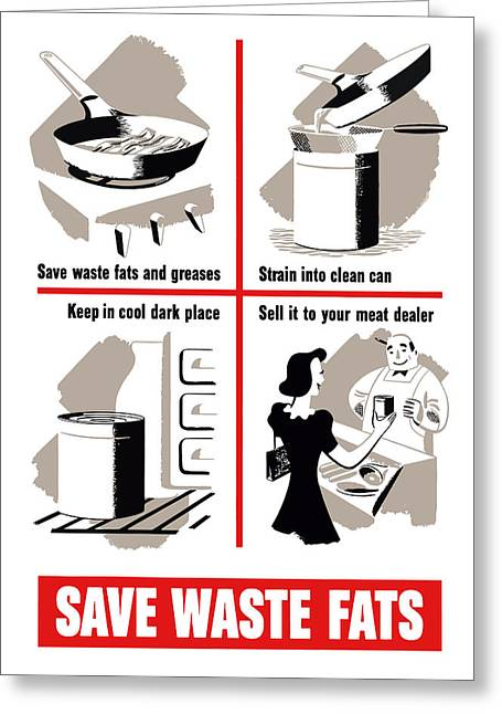 Conservation Greeting Cards - Save Waste Fats Greeting Card by War Is Hell Store