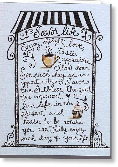 Souls Greeting Cards - Savor Life Greeting Card by Elizabeth Robinette Tyndall