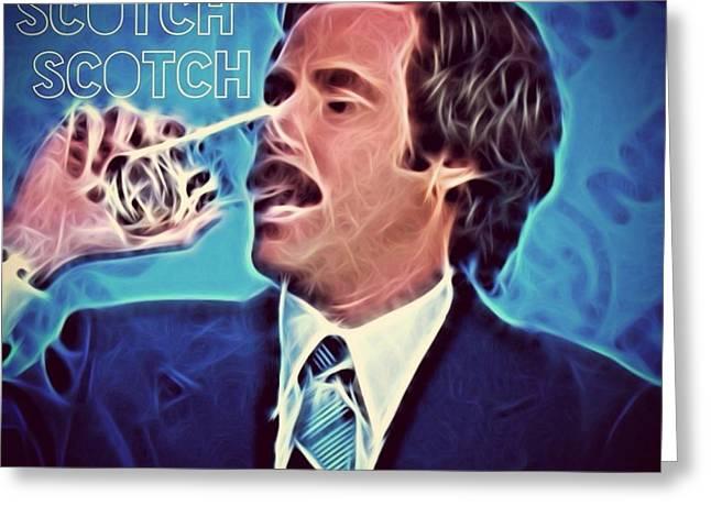 Will Ferrell Greeting Cards - Scotchy Scotch Scotch Greeting Card by J S