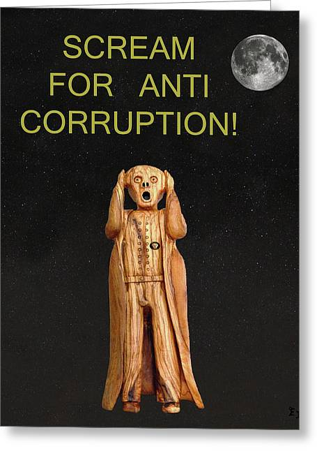 Criminal Enterprise Greeting Cards - Scream For Anti Corruption Greeting Card by Eric Kempson
