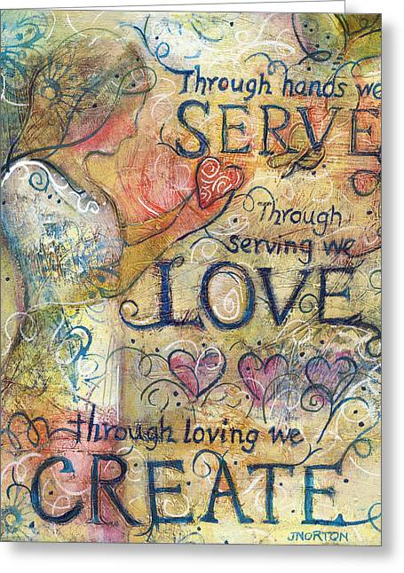 Serve Love Create Greeting Card by Jen Norton