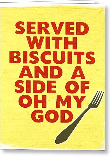 Served With Biscuits And Oh My God- Art By Linda Woods Greeting Card by Linda Woods