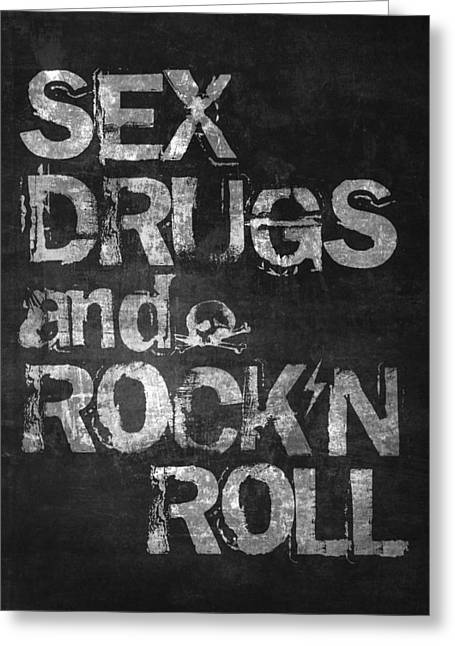 Cool Teenager Greeting Cards - Sex Drugs and Rock N Roll Greeting Card by Taylan Soyturk