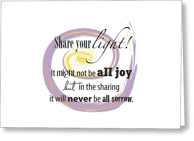 Empower Greeting Cards - Share your light Greeting Card by Su Nimon