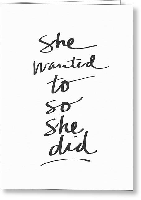 She Wanted To So She Did- Art By Linda Woods Greeting Card by Linda Woods