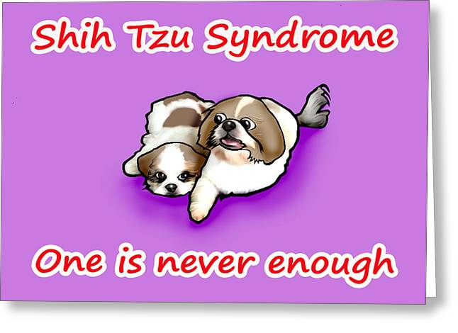 Doggies Greeting Cards - Shih Tzu Syndrome Greeting Card by Dave Ell