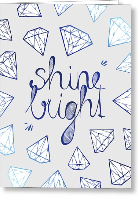Shine Bright Greeting Card by Barlena