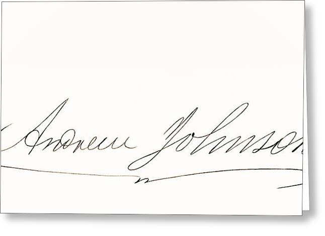 Fame Drawings Greeting Cards - Signature Of Andrew Johnson 1808 To Greeting Card by Ken Welsh