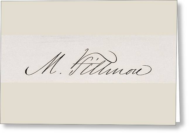 Fame Drawings Greeting Cards - Signature Of Millard Fillmore 1800 To Greeting Card by Ken Welsh