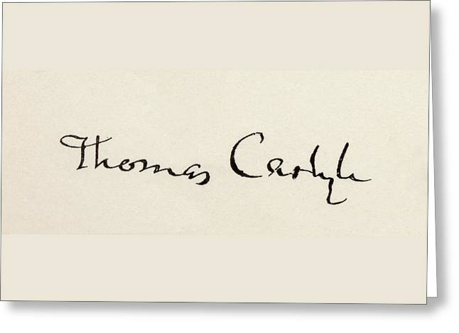 Autographed Greeting Cards - Signature Of Thomas Carlyle, 1795 To Greeting Card by Ken Welsh