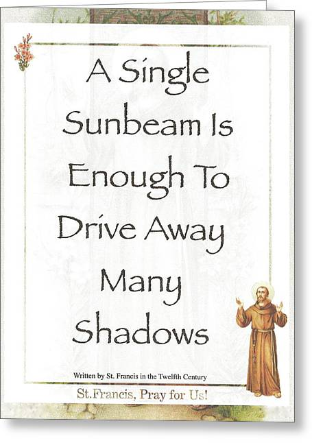 St. Francis Mixed Media Greeting Cards - SINGLE SUNBEAM by St. Francis of Assisi Greeting Card by Desiderata Gallery