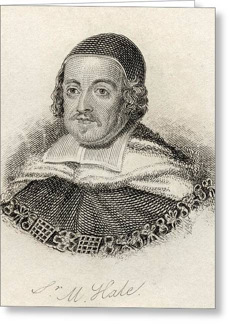 Chief Justice Drawings Greeting Cards - Sir Matthew Hale 1609 - 1676. Lord Greeting Card by Vintage Design Pics