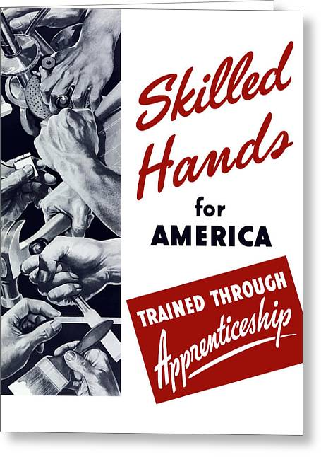 United States Propaganda Mixed Media Greeting Cards - Skilled Hands For America Greeting Card by War Is Hell Store