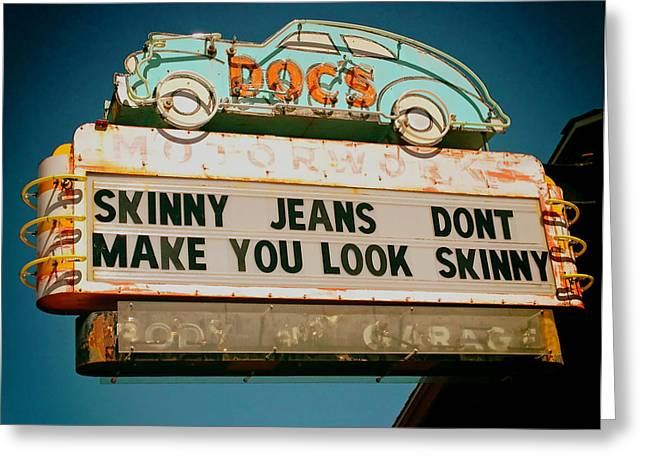 Skinny Greeting Cards - Skinny Jean Dont Make You Look Skinny Greeting Card by Brea Lea