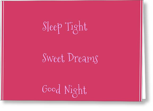 Dream Tapestries - Textiles Greeting Cards - Sleep Tight Sweet Dreams Goodnight Pink Greeting Card by Barbara Griffin