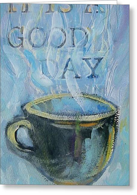 Cup Mixed Media Greeting Cards - Smell the Coffee Greeting Card by Tilly Strauss