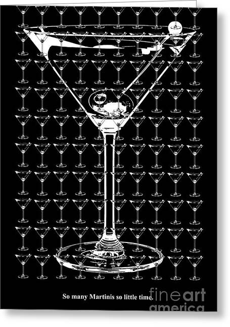 Night Club Greeting Cards - So Many Martinis So Little Time Greeting Card by Jon Neidert