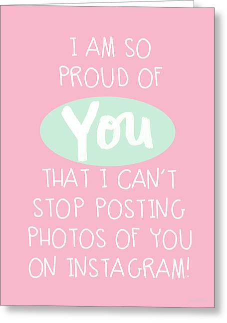 So Proud Of You- Pink Greeting Card by Linda Woods