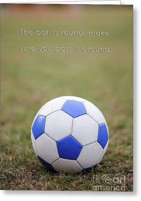 Soccer Quote Pass The Ball Poster Greeting Card by Edward Fielding