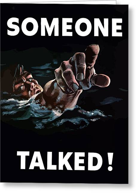 Sailor Greeting Cards - Someone Talked -- WW2 Propaganda Greeting Card by War Is Hell Store